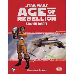 Star Wars: Age of Rebellion: Stay on Target