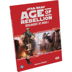 Star Wars: Age of Rebellion: Onslaught at Arda I
