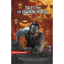 D&D 5.0: Tales From the Yawning Portal