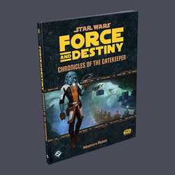 Star Wars: Force and Destiny: Chronicles of the Gatekeeper