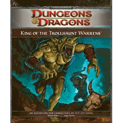 D&D 4.0: King of the Trollhaunt Warrens