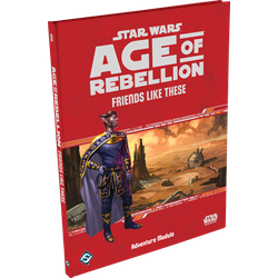 Star Wars: Age of Rebellion: Friends Like These