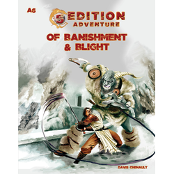 5th Ed Adventures: A6 - Of Banishment & Blight