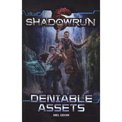 Shadowrun Novel: Deniable Assets