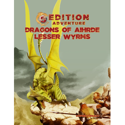 5th Ed Adventures: Dragons of Aihrde