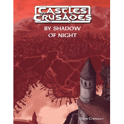 Castles & Crusades: By Shadow of Night