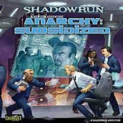Shadowrun: Anarchy Subsidized (äldre utgåva)