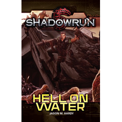 Shadowrun Novel: Hell on Water