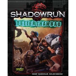 Shadowrun: Better than Bad