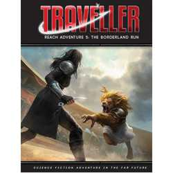 Traveller 4th ed: The Borderland Run (Reach Adventure 5)