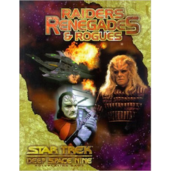 Star Trek: Deep Space Nine RPG: Raiders, Renegades & Rogues
